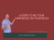 6 Steps to Be Your Own Boss on Your Blog