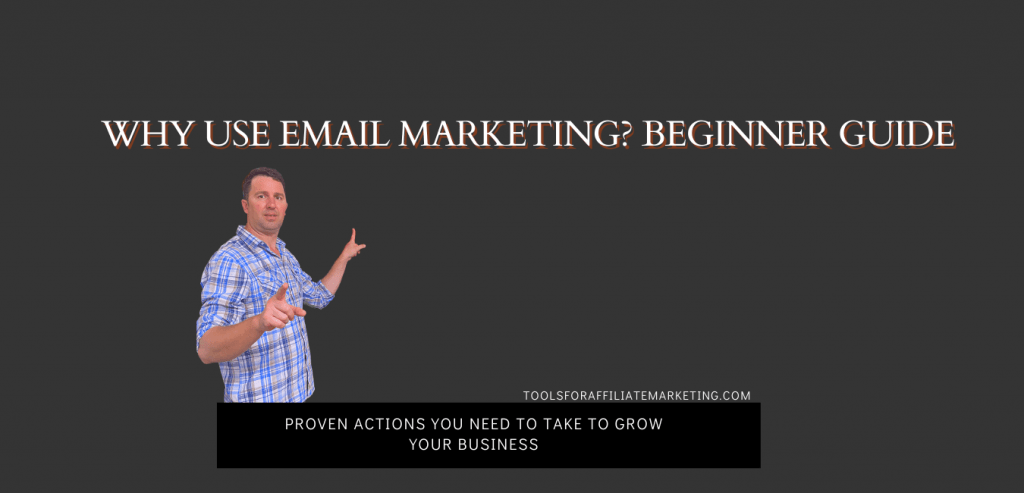 Why Use Email Marketing? Beginner Guide