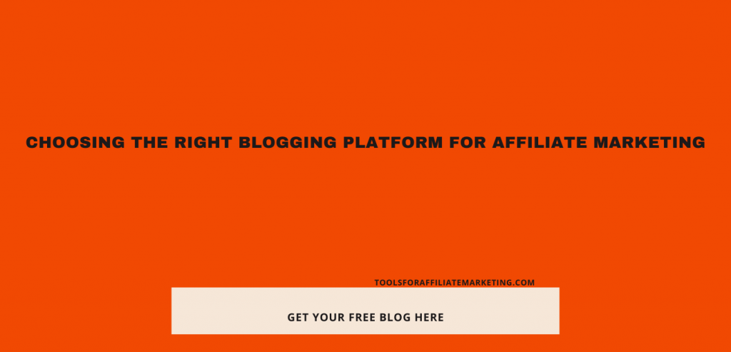 Choosing the Right Blogging Platform for Affiliate Marketing
