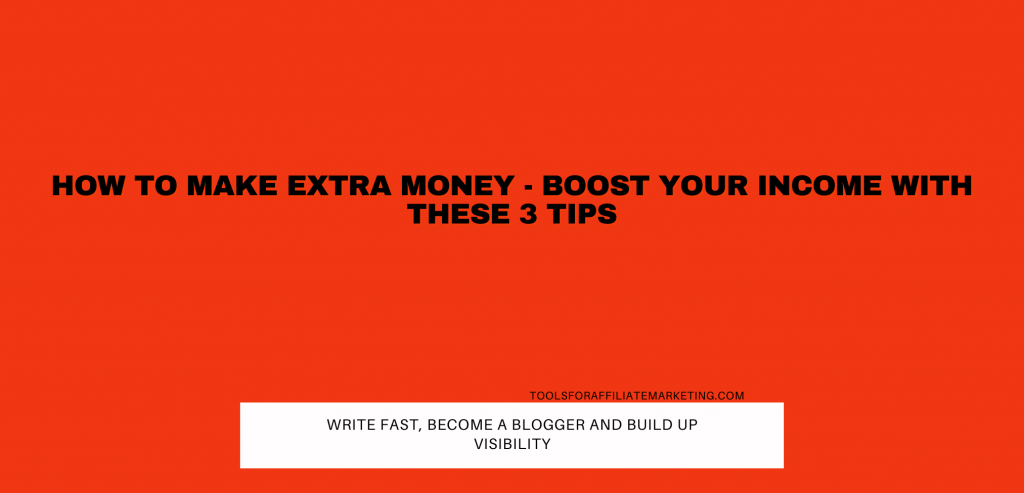 How To Make Extra Money - Boost Your Income With These Tips