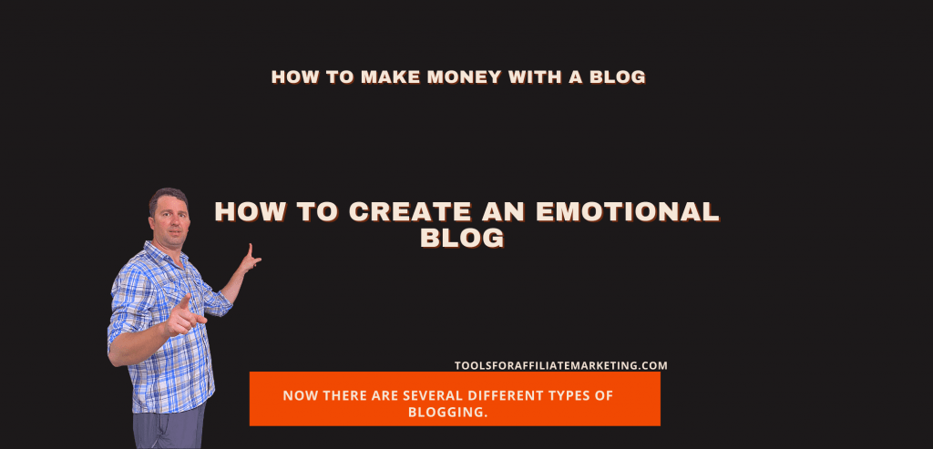 How to Create an Emotional Blog - How to Make Money With A Blog