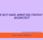 What's The Best Email Marketing Strategy For Small Businesses